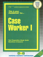 Caseworker One (Career Examination Ser.) : Test Preparation Study Guide, Questions & Answers - Jack Rudman