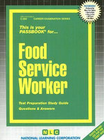 Food Service Worker (Pass Book Ser) : Test Preparation Study Guide Questions & Answers - Jack Rudman