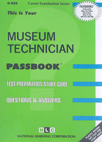 Museum Technician : Test Preparation Study Guide Questions & Answers - Jack Rudman