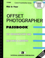 Offset Photographer : Test Preparation Study Guide, Questions & Answers - Jack Rudman