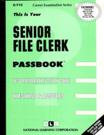 Senior File Clerk : Test Preparation Study Guide, Questions & Answers - Jack Rudman