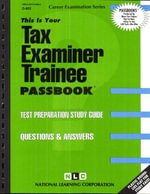 Tax Examiner Trainee : Test Preparation Study Guide, Questions & Answers - Jack Rudman