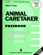 Animal Caretaker : Test Preparation Study Guide, Questions & Answers - National Learning Corporation