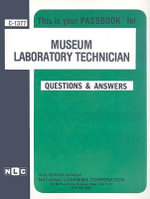 Museum Laboratory Technician : Test Preparation Study Guide, Questions & Answers - Jack Rudman