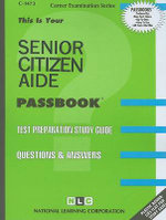 Senior Citizen Aide : Test Preparation Study Guide, Questions & Answers - National Learning Corporation