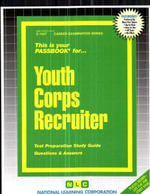 Youth Corps Recruiter : Test Preparation Study Guide, Questions & Answers - Jack Rudman