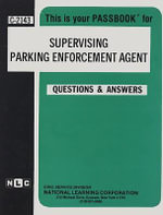 Supervising Parking Enforcement Agent : Test Preparation Study Guide, Questions & Answers - National Learning Corporation