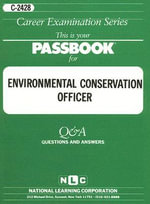Environmental Conservation Officer : Test Preparation Study Guide, Questions & Answers - National Learning Corporation