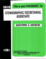 Stenographic/Secretarial Associate : Test Preparation Study Guide, Questions & Answers - Jack Rudman