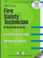 Fire Safety Technician : Test Preparation Study Guide, Questions & Answers - National Learning Corporation