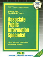 Associate Public Information Specialist : Test Preparation Study Guide Questions and Answers - National Learning Corporation