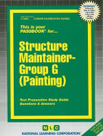 Structure Maintainer, Group G (Painting) : Test Preparation Study Guide, Questions & Answers - National Learning Corporation