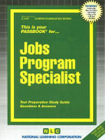 Job Program Specialist : Test Preparation Study Guide, Questions & Answers - National Learning Corporation