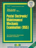 Postal Electronic/Maintenance/Mechanic Examination (955) : Test Preparation Study Guide, Questions & Answers - National Learning Corporation