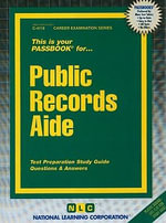Public Records Aide : Test Preparation Study Guide, Questions & Answers - Jack Rudman
