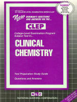 Clinical Chemistry : Test Preparation Study Guide Questions and Answers - National Learning Corporation