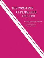 The Complete Official MGB : 1975--1980 :  1975--1980