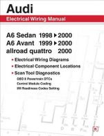 Audi A6 : Electrical Wiring Manual - A6 Sedan 1998, 1999, 2000/A6 Avant 1999, 2000/Allroad Quattro 2000 - Bentley Publishers