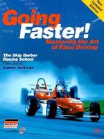 Going Faster : Mastering the Art of Race Driving - Carl Lopez