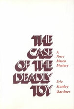 The Case of the Deadly Toy - Erle Stanley Gardner
