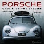 Porsche : Origin of the Species - Karl Ludvigsen