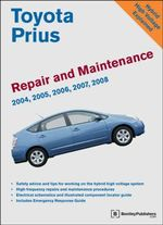 Toyota Prius Repair and Maintenance Manual : Model and Engine Coverage: 2004-2008 Prius NHW20. INZ-FXE Engine. Simple, Clear, Detailed Maintenance and Repair Information - Bentley Publishers