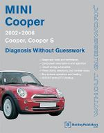 Mini Cooper-diagnosis without Guesswork 2002-2006 : Cooper, Cooper S - Bentley Publishers