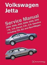 Volkswagen Jetta (A5) Service Manual 2005-2010 : 2005, 2006, 2007, 2008, 2009, 2010: 1.9L, 2.0L Diesel, 2.0L, 2.5L Gasoline Including TDI, GLI and SportWagen - Bentley Publishers