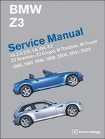 BMW Z3 Service Manual 1996-2002 : 1996-2002: 1.9, 2.3, 2.5i, 2.8, 3.0i, 3.2 - Z3 Roadster, Z3 Coupe, M Roadster, M Coupe - Bentley Publishers