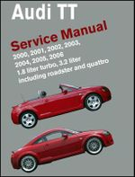 Audi TT Service Manual 2000-2006 : Including Roadster and Quattro - Bentley Publishers