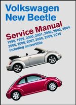 Volkswagen New Beetle Service Manual 1998, 1999, 2000, 2001, 2002, 2003, 2004, 2005, 2006, 2007, 2008, 2009, 2010 : Including Convertible: 1998, 1999, 2000, 2001, 2002, 2003, 2004, 2005, 2006, 2007, 2008, 2009 2010 - Bentley Publishers