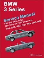 BMW 3 Series Service Manual 1984-1990 (E30) : 318i, 325, 325e, 325es, 325i, 325is and 325i Convertible - Bentley Publishers
