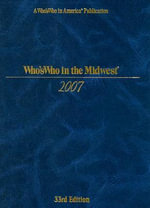 Who's Who in the Midwest : With World Notables 1607-2005 Index - Marquis Whos Who