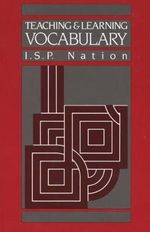 Teaching and Learning Vocabulary : Teaching Methods - I. S. P. Nation