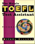 The Heinle TOEFL Test Assistant : Grammar - Milada Broukal