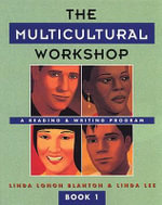 The Multicultural Workshop 1 : A Reading and Writing Program - Linda P. Blanton