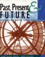 Past, Present, and Future : A Reading and Writing Course - Joan Young Gregg
