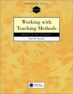 Working with Teaching Methods : What's at Stake? - Earl W. Stevick