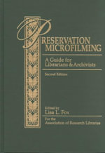 Preservation Microfilming : A Guide for Librarians and Archivists - Lisa L. Fox