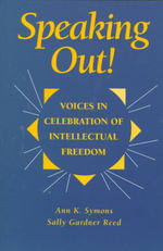Speaking Out! : Voices in Celebration of Intellectual Freedom - Ann K. Symons