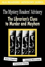The Mystery Readers' Advisory : The Librarian's Clues to Murder and Mayhem - John Charles