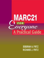 MARC 21 for Everyone : A Practical Guide - Deborah A. Fritz