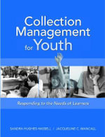 Collection Management for Youth : Responding to the Needs of Learners - Sandra Hughes-Hassell