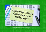 Analyzing Library Collection Use with Excel - Tony Greiner