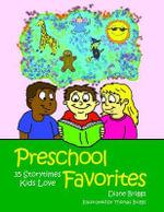 Preschool Favorites : 35 Storytimes Kids Love - Diane Briggs