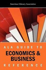 ALA Guide to Economics and Business Reference - American Library Association
