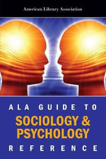 ALA Guide to Sociology and Psychology Reference - American Library Association