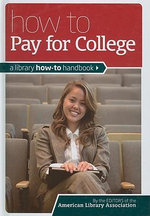 How to Pay for College : A Library How-to Handbook