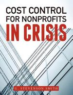 Cost Control for Nonprofits in Crisis - G. Stevenson Smith