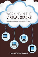 Working in the Virtual Stacks : The New Library and Information Science